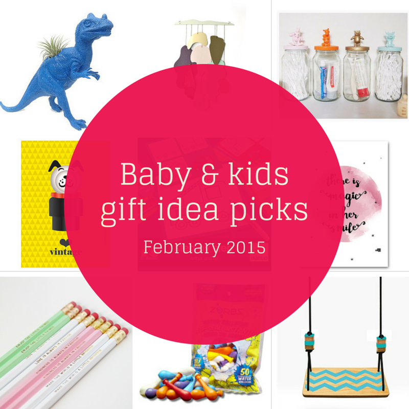 Baby and kids gift idea picks – February 2015
