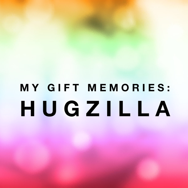 my gift memories - hugzilla cover.jpeg