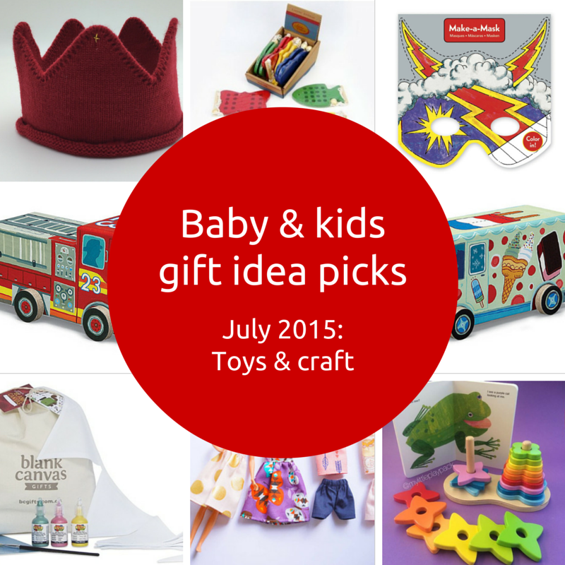 July 2015 gift picks - toys and craft