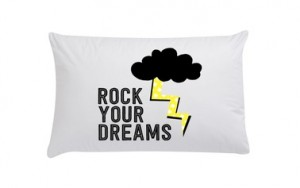 rock your dreams pillowcase