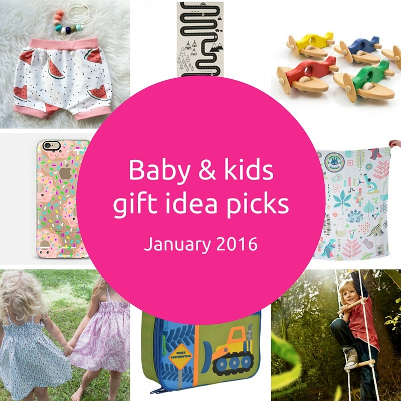 Baby and kids gift idea picks – January 2016