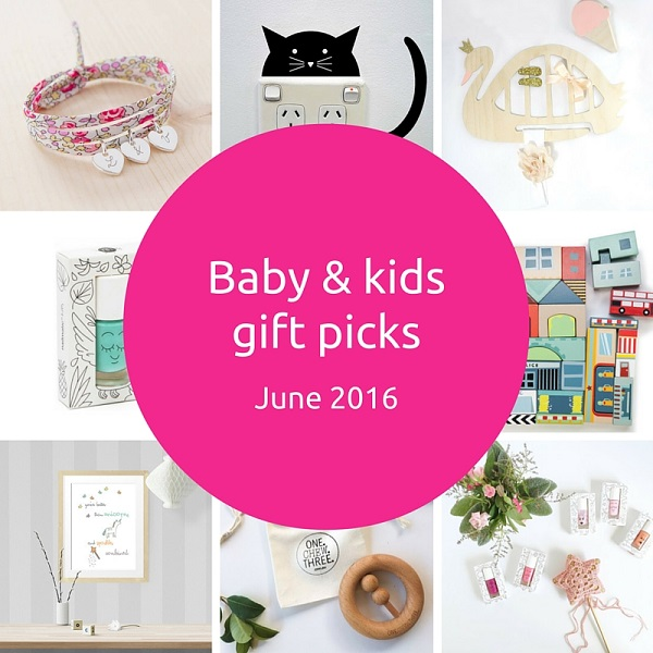 Baby and kids gift ideas – June 2016