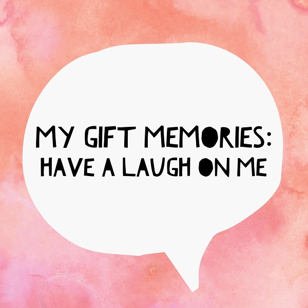 Gift Grapevine My gift memories - Have A Laugh On Me