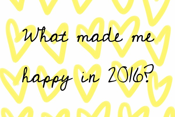 What made me happy in 2016?