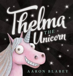 Four to six year old gift ideas - Thelma The Unicorn