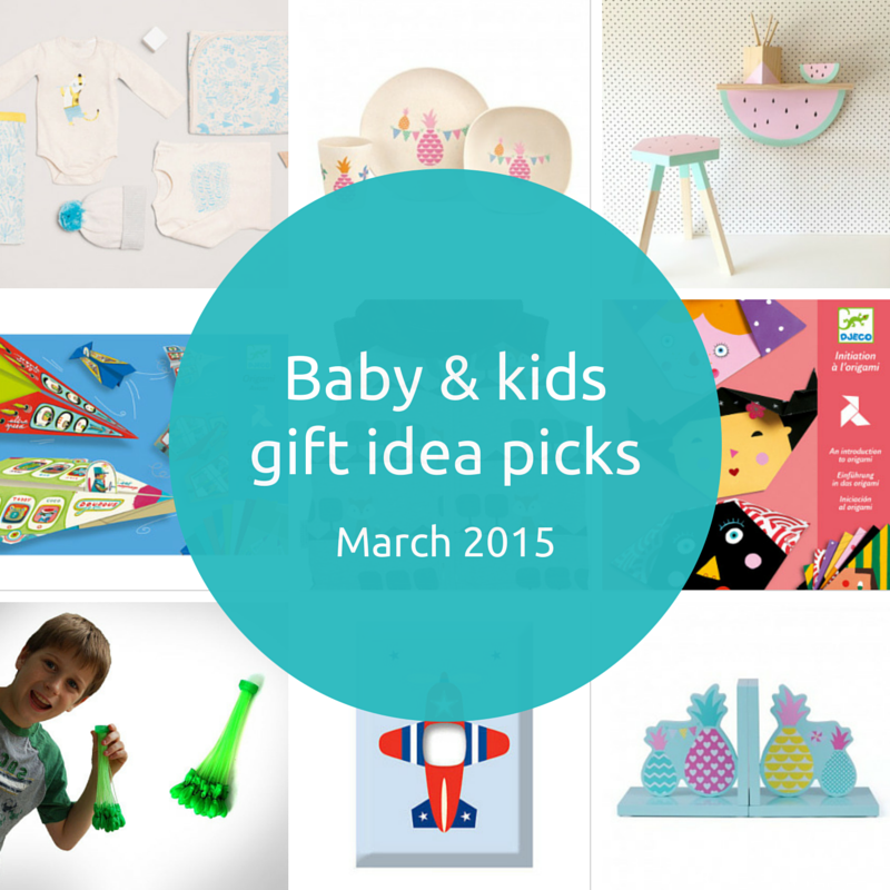 Baby and kids gift idea picks – March 2015