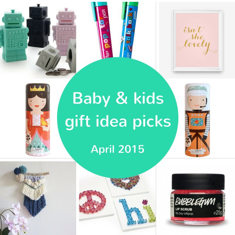 Baby and kids gift idea picks – April 2015