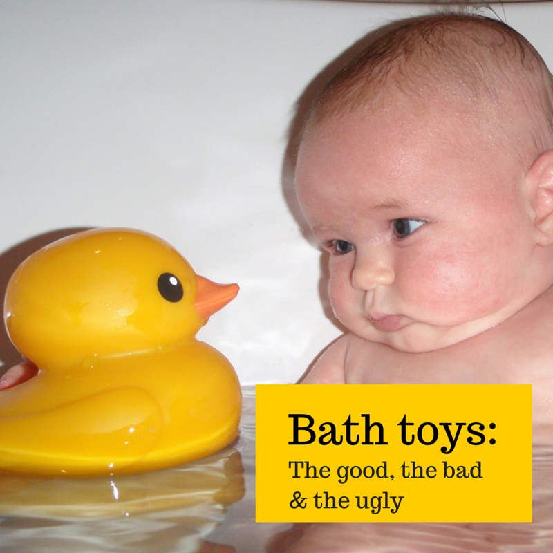 Bath toys – the good, the bad & the ugly