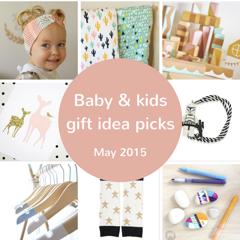 Baby and kids gift idea picks – May 2015