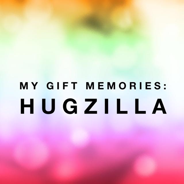 My gift memories – Hugzilla