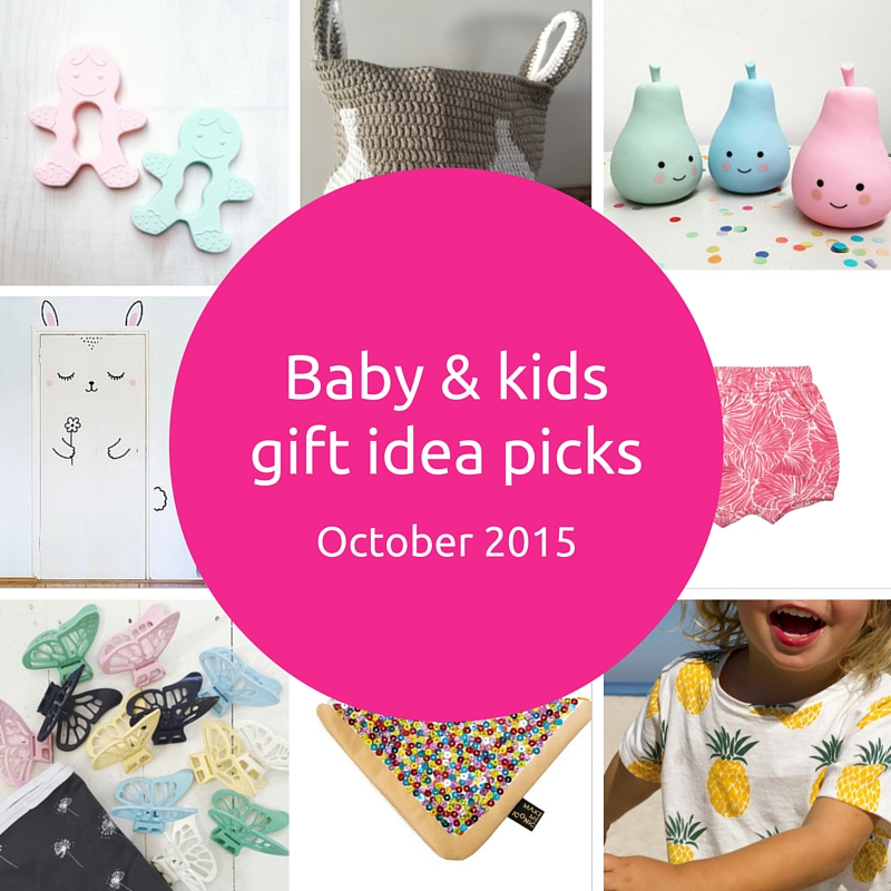 Baby and kids gift idea picks – October 2015
