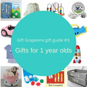 Gift guide number 3 - Gifts for 1 year olds