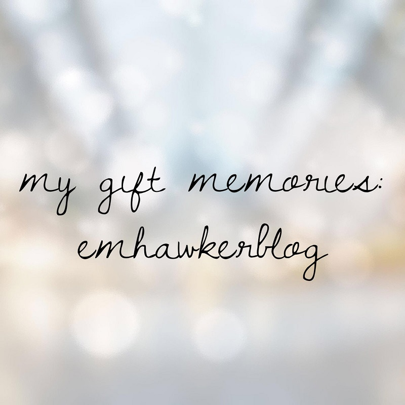 My gift memories – emhawkerblog