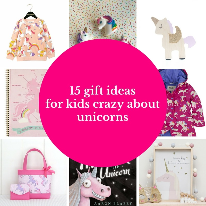 15 gift ideas for kids crazy about unicorns