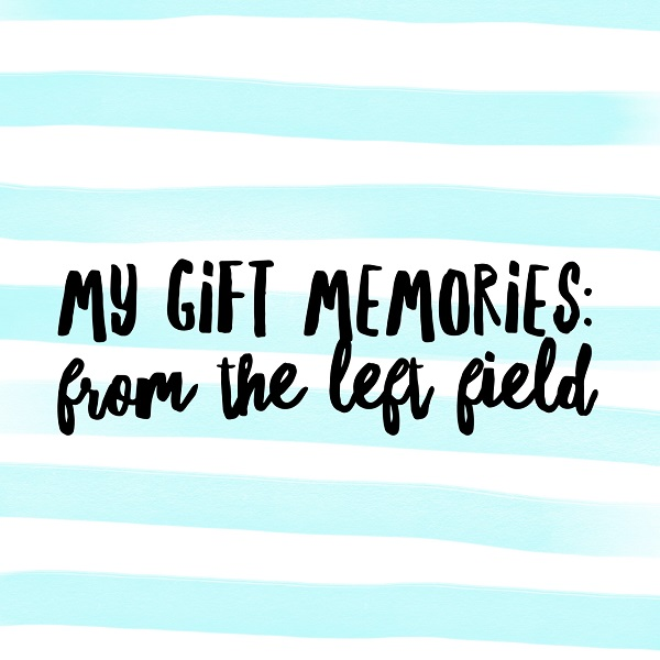 My gift memories – From the Left Field