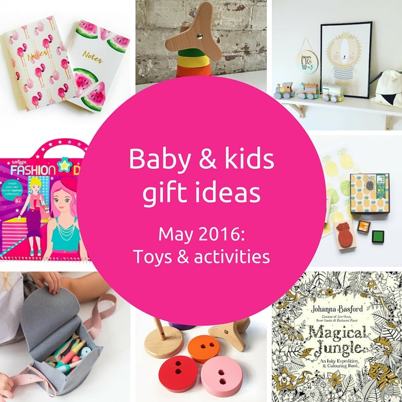 Baby and kids gift ideas – May 2016 (part 1)