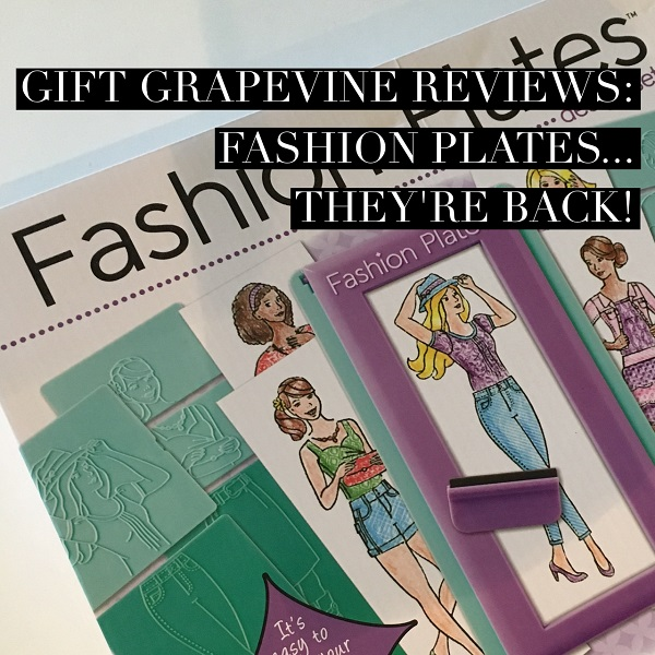 Gift Grapevine reviews: Fashion Plates… they're back!