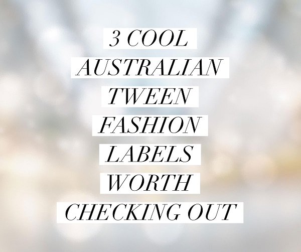Cool Australian tween fashion labels - Gift Grapevine